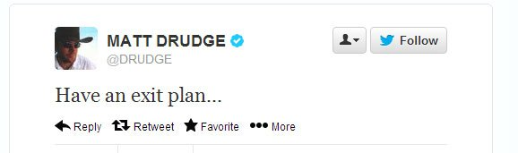 "Matt Drudge Issues Warning: ""Have An Exit Plan"" drudge exit plan"