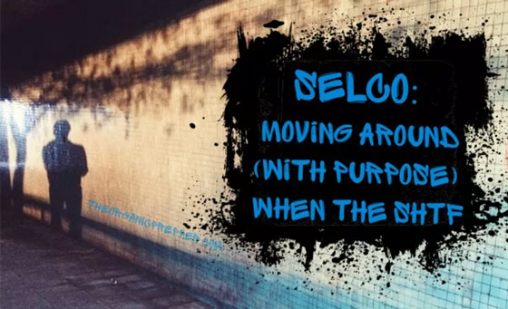 Selco: Moving Around (with Purpose) When the SHTF